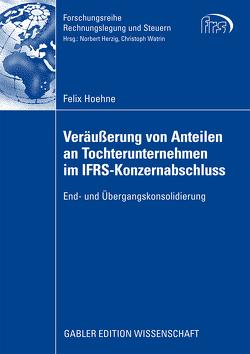 Veräußerung von Anteilen an Tochterunternehmen im IFRS-Konzernabschluss von Hoehne,  Felix, Watrin,  Prof. Dr. Christoph