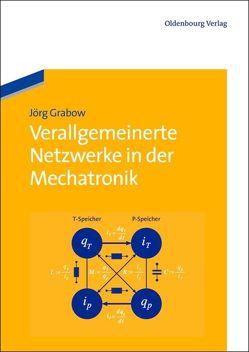 Verallgemeinerte Netzwerke in der Mechatronik von Grabow,  Jörg