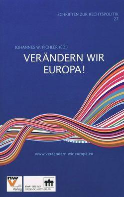 Verändern wir Europa! von Pichler,  Johannes W