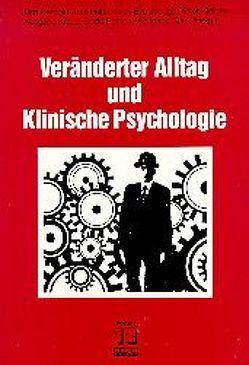 Veränderter Alltag und Klinische Psychologie von Bergold,  Jarg, Faltermaier,  Toni, Jaeggi,  Eva, Kleiber,  Dieter, Kraus,  Wolfgang, Rerrich,  Dodo, Stark,  Wolfgang