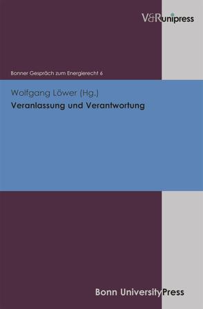 Veranlassung und Verantwortung von Löwer,  Wolfgang
