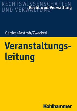 Veranstaltungsleitung von Gerdes,  Holger, Jastrob,  Olaf, Zweckerl,  Tobias