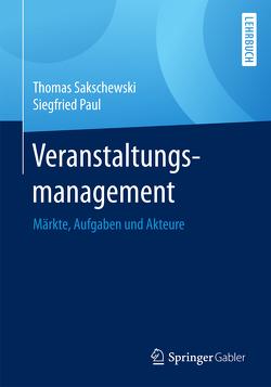 Veranstaltungsmanagement von Paul,  Siegfried, Sakschewski,  Thomas