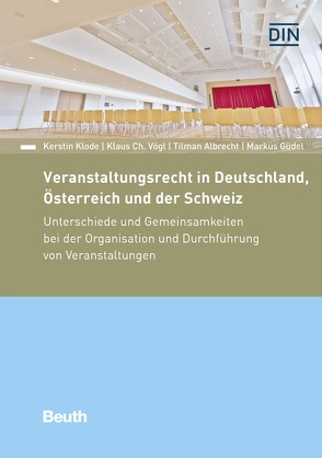 Veranstaltungsrecht in Deutschland, Österreich und der Schweiz von Albrecht,  Tilman, Güdel,  Markus, Klode,  Kerstin, Vögl,  Klaus Ch.