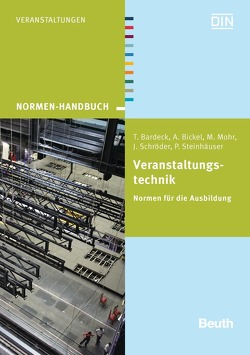 Veranstaltungstechnik von Bardeck,  Thomas, Bickel,  Andreas, Mohr,  Matthias, Schröder,  Jens, Steinhäuser,  Peter