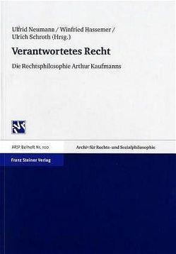 Verantwortetes Recht von Hassemer,  Winfried, Neumann,  Ulfrid, Schroth,  Ulrich