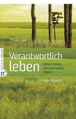 Verantwortlich leben von Geddert,  Timothy J, Strauch,  Peter