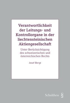 Verantwortlichkeit der Leitungs- und Kontrollorgane in der liechtensteinischen Aktiengesellschaft von Bergt,  Josef