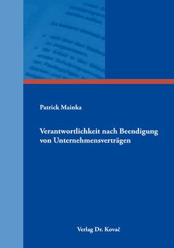 Verantwortlichkeit nach Beendigung von Unternehmensverträgen von Mainka,  Patrick