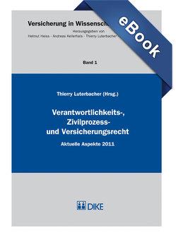 Verantwortlichkeits-, Zivilprozess- und Versicherungsrecht. von Luterbacher,  Thierry