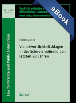 Verantwortlichkeitsklagen in der Schweiz während den letzten 20 Jahren von Akeret,  Fabian