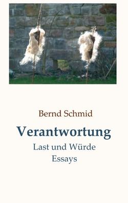 Verantwortung von Schmid,  Bernd