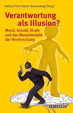 Verantwortung als Illusion? von Fink,  Helmut, Rosenzweig,  Rainer