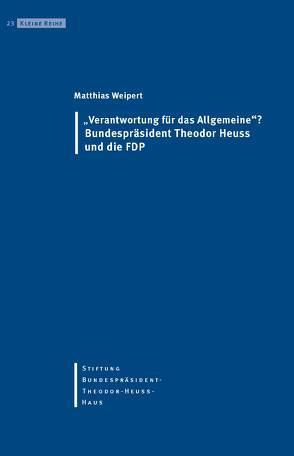"""""""Verantwortung für das Allgemeine""""? von Stiftung Bundespräsident-Theodor-Heuss-Haus, Weipert,  Matthias"""