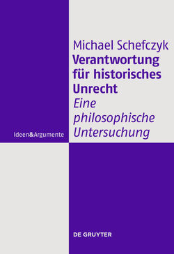 Verantwortung für historisches Unrecht von Schefczyk,  Michael