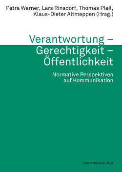 Verantwortung – Gerechtigkeit – Öffentlichkeit von Altmeppen,  Klaus-Dieter, Pleil,  Thomas, Rinsdorf,  Lars, Werner,  Petra