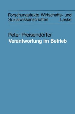 Verantwortung im Betrieb von Preisendörfer,  Peter