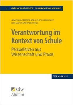 Verantwortung im Kontext von Schule von Brink,  Nathalie, Drahmann,  Martin, Hugo,  Julia, Seidemann,  Jannis