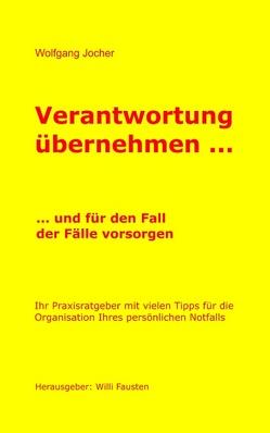 Verantwortung übernehmen von Fausten,  Wiili, Jocher,  Wolfgang