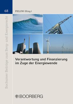 Verantwortung und Finanzierung im Zuge der Energiewende von Pielow,  Johann-Christian