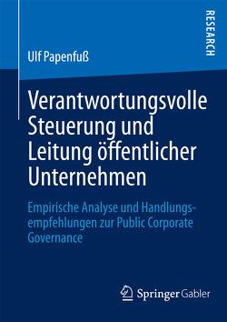 Verantwortungsvolle Steuerung und Leitung öffentlicher Unternehmen von Papenfuß,  Ulf