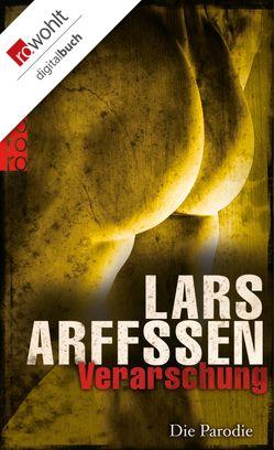 Verarschung von Arffssen,  Lars, Fell,  Karolina, Jellinghaus,  Silke, Naumann,  Katharina