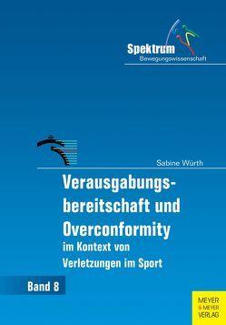 Verausgabungsbereitschaft und Overconformity im Kontext von Verletzungen im Sport von Würth,  Sabine