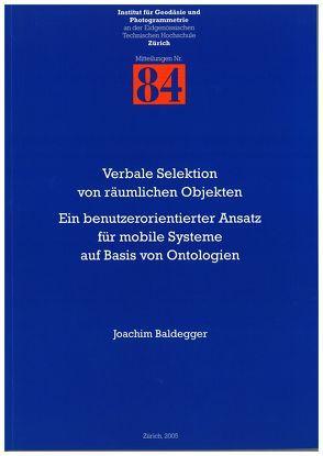 Verbale Selektion von räumlichen Objekten. Ein benutzerorientierter Ansatz für mobile Systeme auf Basis von Ontologien von Baldegger,  Joachim, Giger,  Christine