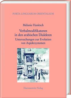 Verbalmodifikatoren in den arabischen Dialekten von Hanitsch,  Melanie