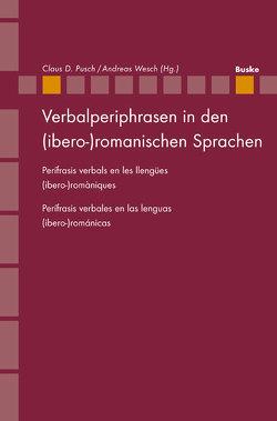 Verbalperiphrasen in den (ibero-)romanischen Sprachen von Pusch,  Claus D., Wesch,  Andreas