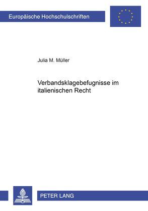 Verbandsklagebefugnisse im italienischen Recht von Müller,  Julia M.