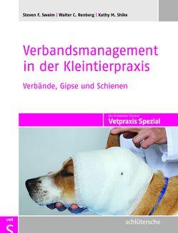 Verbandsmanagement in der Kleintierpraxis von Renberg,  Walter C., Shike,  Kathy M., Swaim,  Steven F.