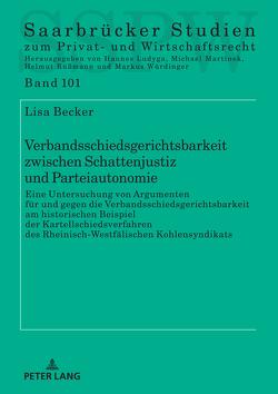 Verbandsschiedsgerichtsbarkeit zwischen Schattenjustiz und Parteiautonomie von Becker,  Lisa Dorothee