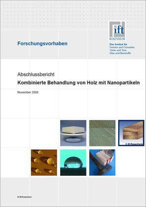 Verbesserung der Eigenschaften von einheimischen Holzarten für die Anwendung im Außenbereich durch kombinierte Tränk- und Oberfächenbehandlungen mit nanopartikulären Kompositmaterialien von ift Rosenheim GmbH