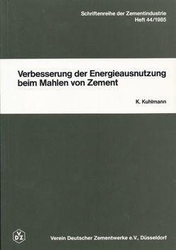 Verbesserung der Energieausnutzung beim Mahlen von Zement von Kuhlmann,  Karl