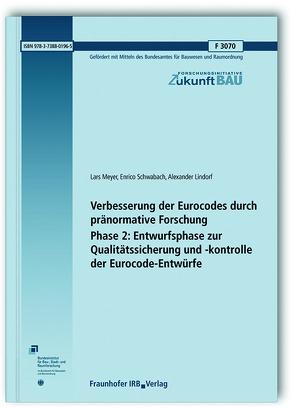 Verbesserung der Eurocodes durch pränormative Forschung – Phase 2: Entwurfsphase zur Qualitätssicherung und -kontrolle der Eurocode-Entwürfe. Abschlussbericht. von Lindorf,  Alexander, Meyer,  Lars, Schwabach,  Enrico