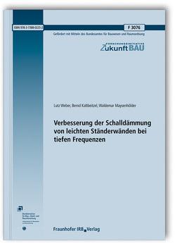 Verbesserung der Schalldämmung von leichten Ständerwänden bei tiefen Frequenzen. von Kaltbeitzel,  Bernd, Maysenhölder,  Waldemar, Weber,  Lutz
