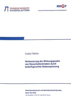 Verbesserung des Wirkungsgrades von Steuerkettentrieben durch bedarfsgerechte Kettenspannung von Fábián,  Csaba