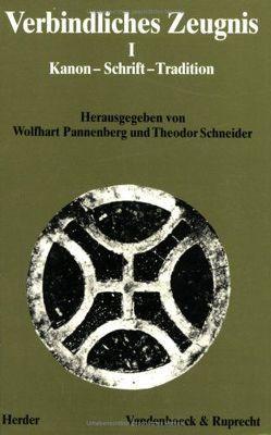 Verbindliches Zeugnis I von Pannenberg,  Wolfhart, Schneider,  Theodor