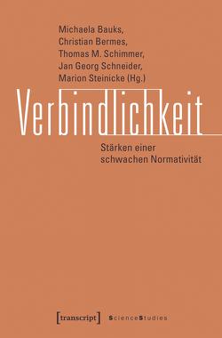 Verbindlichkeit von Bauks,  Michaela, Bermes,  Christian, Schimmer,  Thomas M., Schneider,  Jan Georg, Steinicke,  Marion
