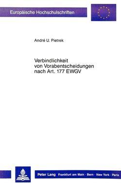 Verbindlichkeit von Vorabentscheidungen nach Art. 177 EWGV von Pietrek,  André U.