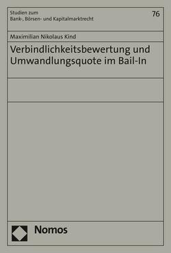 Verbindlichkeitsbewertung und Umwandlungsquote im Bail-In von Kind,  Maximilian Nikolaus