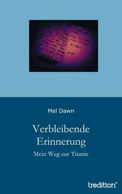 Verbleibende Erinnerung von Dawn,  Mel