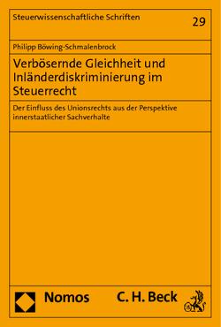 Verbösernde Gleichheit und Inländerdiskriminierung im Steuerrecht von Böwing-Schmalenbrock,  Philipp