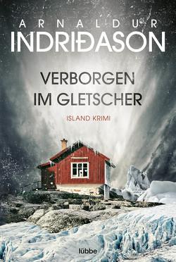 Verborgen im Gletscher von Indriðason,  Arnaldur, Wolff,  Anika