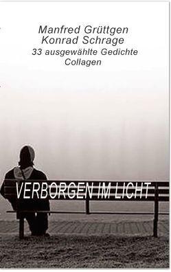 Verborgen im Licht von Grüttgen,  Manfred, Schrage,  Konrad
