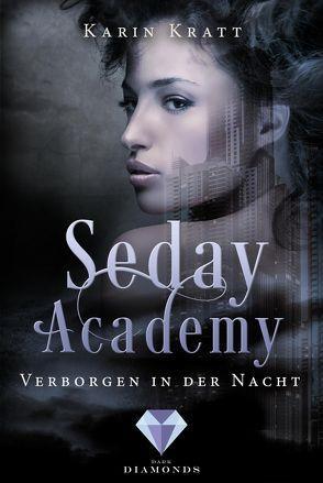 Verborgen in der Nacht (Seday Academy 2) von Kratt,  Karin