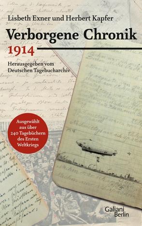 Verborgene Chronik 1914 von Exner,  Lisbeth, Kapfer,  Herbert