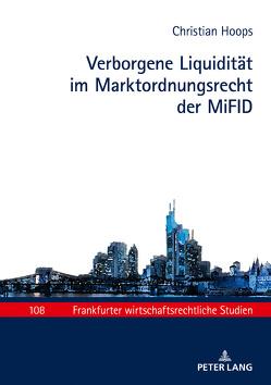 Verborgene Liquidität im Marktordnungsrecht der MiFID von Hoops,  Christian