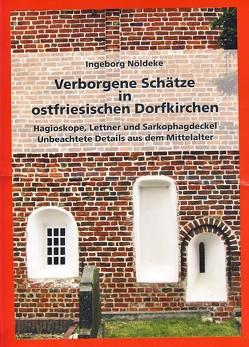 Verborgene Schätze in ostfriesischen Dorfkirchen von Nöldeke,  Ingeborg